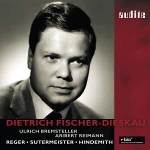 Fischer-Dieskau 85th Birthday Edition: Reger, Sutermeister & Hindemith