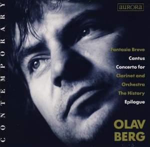 Olav Berg: Fantasia Breve, Cantus, Clarinet Concerto, The History & Epilogue