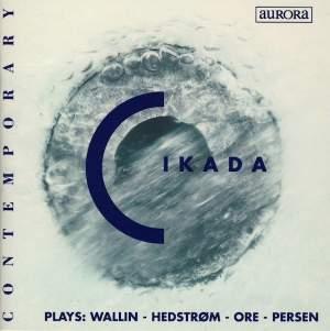 Cikada Plays Wallin, Hedstrøm, Ore & Persen