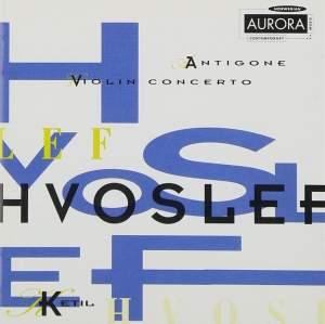 Ketil Hvoslef: Antigone & Violin Concerto