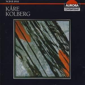 Kåre Kolberg: Orchestral and Chamber Works