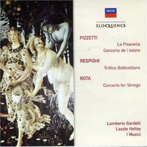 Pizzetti: La Pisanella, Concerto dell'estate, Respighi: Trittico Botticelliano