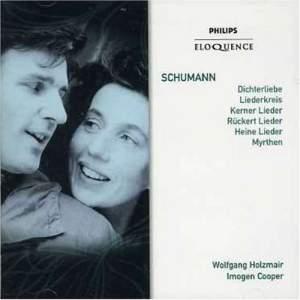 Schumann: Dichterliebe, Liederkreis, Kerner Lieder, Rückert Lieder, Heine Lieder & Myrthen