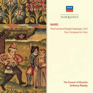 Ward: First set of English Madrigals & Four Fantasias for Viols