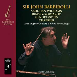 Sir John Barbirolli: 1961 Lugano Concert & Berne Recordings