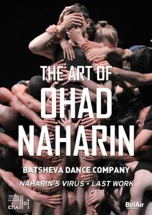 The Art of Ohad Naharin: Naharin's Virus Last Work