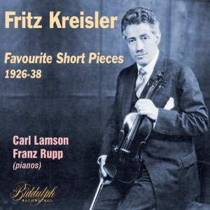 Fritz Kreisler: Favourite Short Pieces 1926-38
