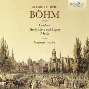Georg Böhm: Complete Harpsichord and Organ Music
