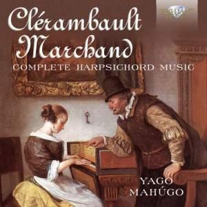 Clérambault & Marchand: Complete Harpsichord Music