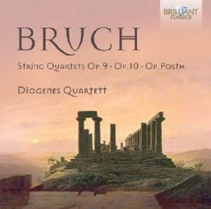 Bruch: String Quartets Op. 9, Op. 10 and Op.Posth