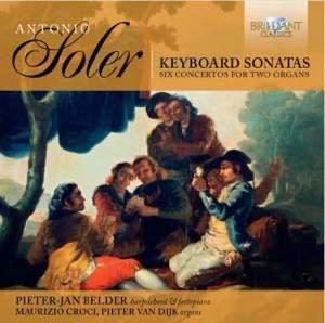 Soler: Keyboard Sonatas & Six Concertos for Two Organs