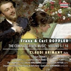 Franz & Carl Doppler: The Complete Flute Music, Volume 5