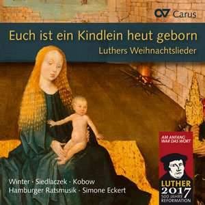 Martin Luther: Euch Ist Ein Kindlein Heut Geborn
