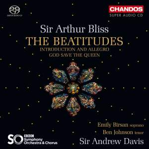 Sir Arthur Bliss: The Beatitudes&#x3B; Introduction and Allegro&#x3B; God save the Queen