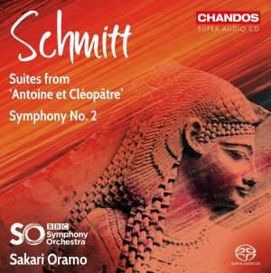 Florent Schmitt: Suites from 'Antoine et Cléopâtre' & Symphony No. 2