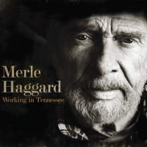 Merle Haggard - Working in Tennessee - Vinyl Edition Product Image