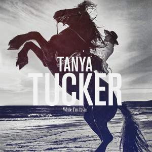 Tanya Tucker - While I'm Livin' - Vinyl Edition Product Image