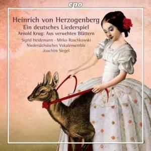 Herzogenberg: Ein deutsches Liederspiel & Krug: Aus verwehten Blattern