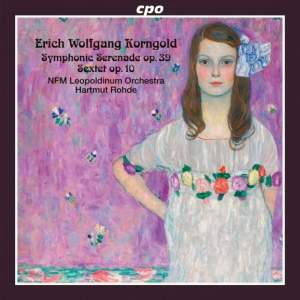 Korngold: Symphonic Serenade & Sextet