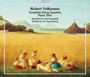Robert Volkmann: Complete String Quartets & Piano Trios Product Image