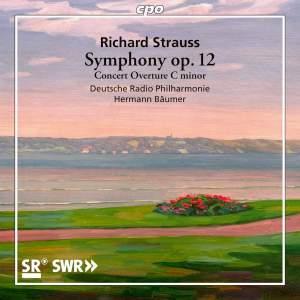 Richard Strauss: Symphony, Op. 12; Concert Overture in C minor