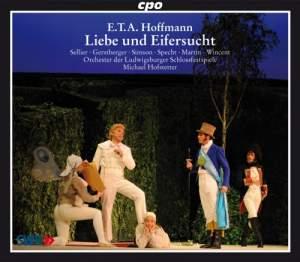 Hoffmann, E T A: Liebe und Eifersucht (Singspiel in drei Akten AV33)
