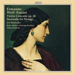 Wolf-Ferrari - Violin Concerto & Serenade in E flat