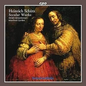 Heinrich Schütz: Secular Works