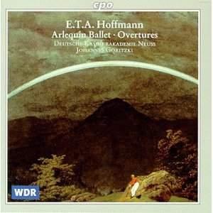 ETA Hoffmann: Arlequin Ballet & Overtures