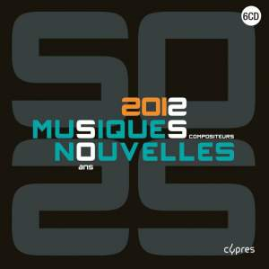 Musiques Nouvelles: 50 years 25 composers