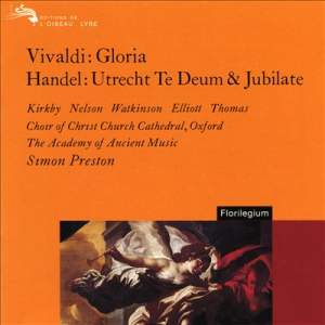 Vivaldi: Gloria and Handel: Utrecht Te Deum & Jubilate