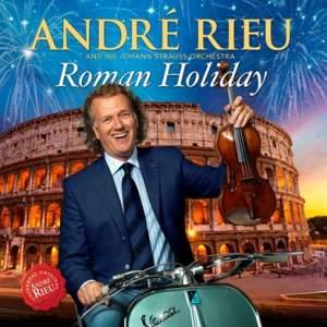 Andre Rieu: Roman Holiday
