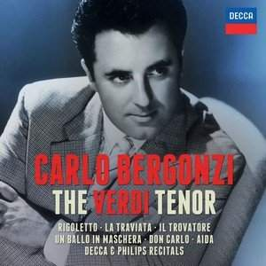 Carlo Bergonzi: The Verdi Tenor