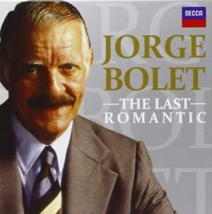 Jorge Bolet: The Last Romantic