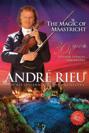 Andre Rieu: The Magic Of Maastricht