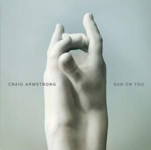 Craig Armstrong: Sun On You - Vinyl Edition