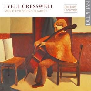 Lyell Cresswell: Music For String Quartet