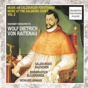Music at the Salzburg Court Vol. 2