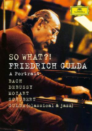Friedrich Gulda - A Portrait - So What?