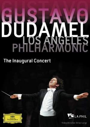 Gustavo Dudamel & Los Angeles Philharmonic - The Inaugural Concert