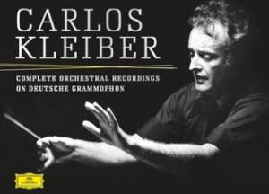 Carlos Kleiber: Complete Orchestral Recordings (Deluxe Edition)
