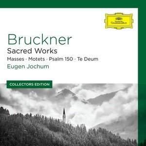 Bruckner: Sacred Works