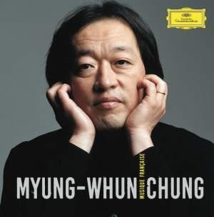 Myung-Whun Chung: French Music