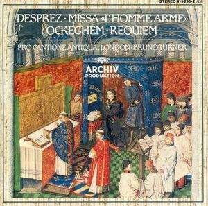 Ockeghem: Requiem and Desprez: Missa 'L'homme arme'