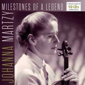 Johanna Martzy - Milestones of a Legend