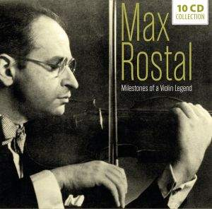 Max Rostal - Milestones Of A Violin Legend