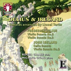 Delius & Ireland: Sonatas (arranged for viola by Lionel Tertis)