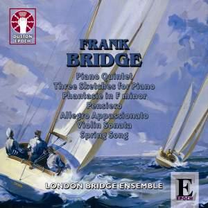 Bridge: Piano Quintet & Violin Sonata
