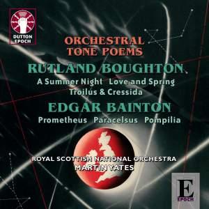 Rutland Boughton & Edgar Bainton: Orchestral Tone Poems Product Image