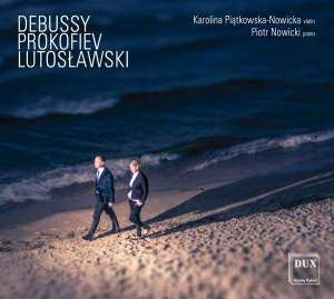 Debussy, Prokofiev & Lutoslawski: Chamber Works for Violin and Piano